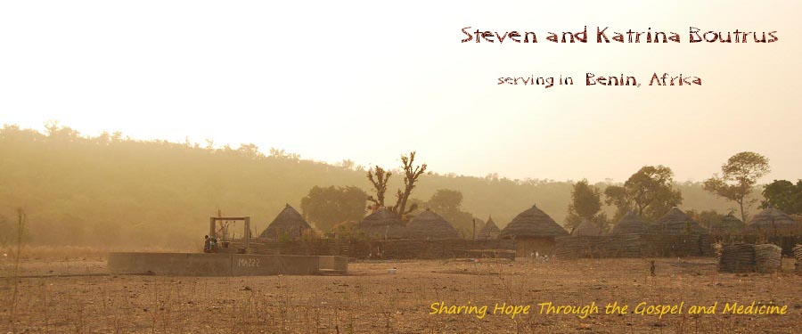 Steven and Katrina Boutrus, Serving in Benin, Africa